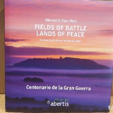 Libros: FIELDS OF BATTLE LANDS OF PEACE. MICHAEL ST. MAUR SHEIL. CENTENARIO DE LA GRAN GUERRA. ED. DE LUJO.. Lote 245451635