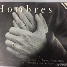Libros: HOMBRES. RELATOS DE AMOR COMPROMISO Y VIDA. Lote 105066998