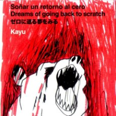 Livros: SOÑAR UN RETORNO AL CERO DE KAYUMI. BLUR EDICIONES.. Lote 109553031