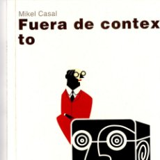 Livros: FUERA DE CONTEXTO DE MIKEL CASAL. BLUR EDICIONES.. Lote 161845425