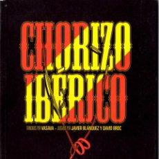 Libros: CHORIZO IBÉRICO, TRINCADOS POR VASAVA Y JUZGADOS POR BLÁNQUEZ Y BROC. BLUR EDICIONES.. Lote 292549488