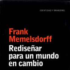 Libros: REDISEÑAR PARA UN MUNDO EN CAMBIO DE FRANK MEMELSDORFF. BLUR EDICIONES.. Lote 292550048