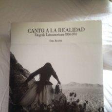 Libros: CANTO A LA REALIDAD: FOTOGRAFÍA LATINOAMERICANA 1860-1993. Lote 113651827