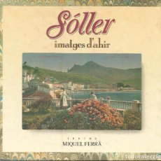 Libros: SÓLLER IMATGES D'AHIR, MIQUEL FERRÀ. Lote 116402995