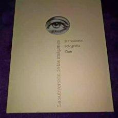 Libros: CATÁLOGO SUBVERSIÓN DE LA IMAGEN.. Lote 117963351