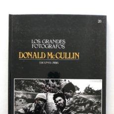 Libros: LOS GRANDES FOTÓGRAFOS - DONALD MCCULLIN. Lote 119311227
