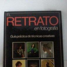 Libros: EL RETRATO EN LA FOTOGRAFIA. Lote 120774319