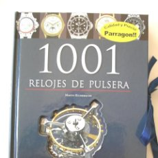 Libros: 1001 RELOJES DE PULSERA, HISTORIA, TÉCNICA Y DISEÑO, 300 PAG, AÑO 2010. MARTIN HAUSSERMANN. Lote 121088147