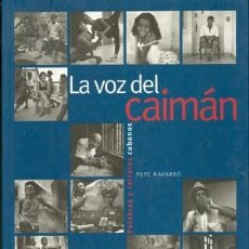 Libros: LA VOZ DEL CAIMÁN - PEPE NAVARRO - ED. BLUME (ILUST). Lote 121451475