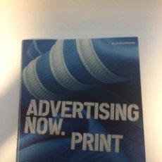Libros: ADVERTISING NOW.PRINT. Lote 123068859
