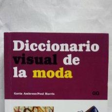 Libros: DICCIONARIO VISUAL DE LA MODA. GAVIN AMBROSE/PAUL HARRIS.. Lote 124160131