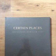 Libros: CERTAIN PLACES, FOTOGRAFÍAS DE WILLIAM CLIFT. Lote 124544087