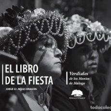 Libros: EL LIBRO DE LA FIESTA. VERDIALES DE LOS MONTES DE MALAGA. Lote 126063182