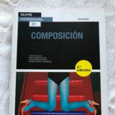 Libros: COMPOSICIÓN EN FOTOGRAFÍA - DAVID PRÄKEL. Lote 126164326