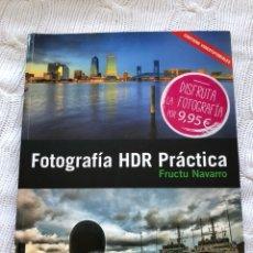 Libros: FOTOGRAFÍA HDR PRÁCTICA - FRUCTU NAVARRO. Lote 126164482