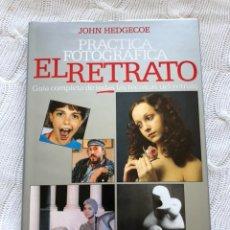 Libros: EL RETRATO, PRACTICA FOTOGRÁFICA - JOHN HEDGECOE. Lote 126164668