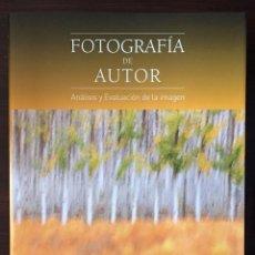 Libros: LIBRO FORMACIÓN EN FOTOGRAFÍA. JOSÉ B. RUIZ. FOTOGRAFÍA DE AUTOR, ANÁLISIS EVALUACIÓN DE LA IMAGEN. Lote 130031739