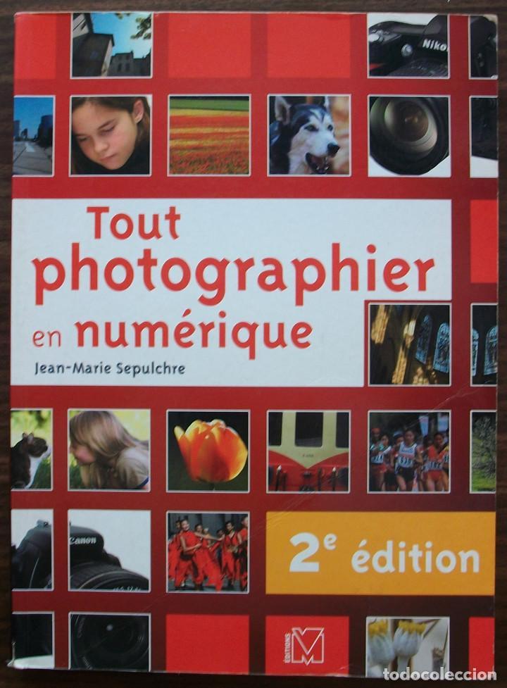 TOUT PHOTOGRAPHIER EN NUMERIQUE. JEAN - MARIE SEPULCHRE. (Libros Nuevos - Bellas Artes, ocio y coleccionismo - Diseño y Fotografía)