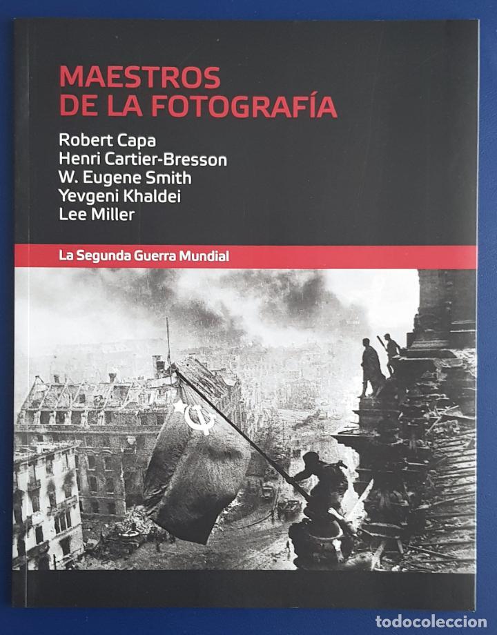 MAESTROS DE LA FOTOGRAFÍA. LA SEGUNDA GUERRA MUNDIAL (ROBERT CAPA, LEE MILLER, CARTIER - BRESSON) (Libros Nuevos - Bellas Artes, ocio y coleccionismo - Diseño y Fotografía)