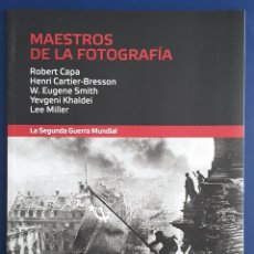 Libros: MAESTROS DE LA FOTOGRAFÍA. LA SEGUNDA GUERRA MUNDIAL (ROBERT CAPA, LEE MILLER, CARTIER - BRESSON). Lote 144589208