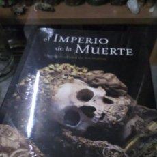 Libros: EL IMPERIO DE LA MUERTE, MUERTOS, CATACUMBAS, OSARIOS. Lote 140618262