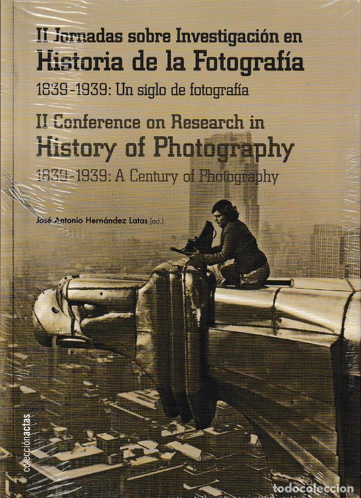 II JORNADAS SOBRE INVESTIGACIÓN EN HISTORIA DE LA FOTOGRAFÍA. 1839-1939 - I.F.C. 2018 (Libros Nuevos - Bellas Artes, ocio y coleccionismo - Diseño y Fotografía)