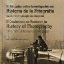 Libros: II JORNADAS SOBRE INVESTIGACIÓN EN HISTORIA DE LA FOTOGRAFÍA. 1839-1939 - I.F.C. 2018. Lote 151815889