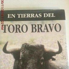 Libros: EN TIERRAS DEL TORO BRAVO. Lote 142149230