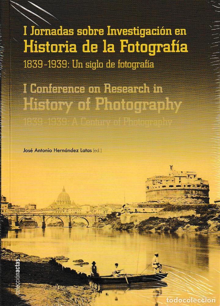 I JORNADAS SOBRE INVESTIGACIÓN EN HISTORIA DE LA FOTOGRAFÍA. 1839-1939 - I.F.C. 2018 (Libros Nuevos - Bellas Artes, ocio y coleccionismo - Diseño y Fotografía)