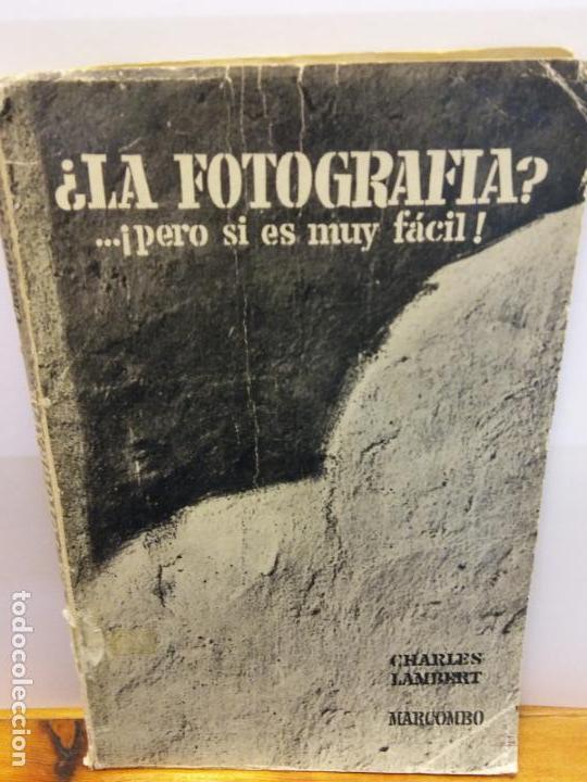 STQ.CHARLES LAMBERT.¿LA FOTOGRAFIA? ... PERO SI ES MUY FACIL.EDT, MARCOMBO.BRUMART TU LIBRERIA (Libros Nuevos - Bellas Artes, ocio y coleccionismo - Diseño y Fotografía)