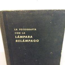 Libros: STQ.GEOFFREY GILBERT.LA FOTOGRAFIA CON LA LAMPARA RELAMPAGO.EDT, OMEGA.BRUMART TU LIBRERIA. Lote 144467354