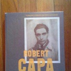 Libros: ROBERT CAPA - LAS HUELLAS DE UNA LEYENDA - BERNARD LEBRUN + MICHEL LEFEBVRE - PRECINTADO. Lote 144971786