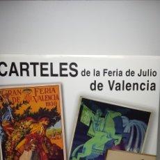 Libros: CARTELES DE LA FERIA DE JULIO DE VALENCIA.. Lote 145537044