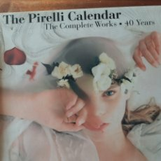 Libros: THE PIRELLI CALENDAR : THE COMPLETE WORKS 40 YEARS. Lote 145817688