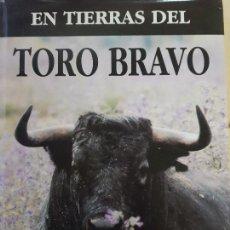 Libros: EN TIERRAS DEL TORO BRAVO - TEXTO DE ALVARO DOMECQ Y DIEZ - TRIGO ED. S.L. - AÑO 1995. Lote 142149230