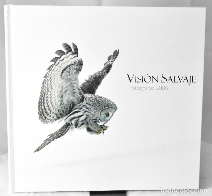 VISIÓN SALVAJE, FOTÓGRAFOS 2006 (Libros Nuevos - Bellas Artes, ocio y coleccionismo - Diseño y Fotografía)