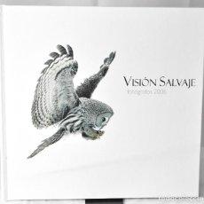 Libros: VISIÓN SALVAJE, FOTÓGRAFOS 2006. Lote 148409770