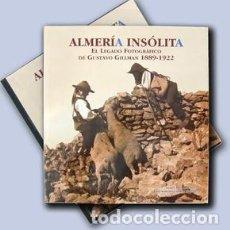 Libros: ALMERÍA INSÓLITA. EL LEGADO FOTOGRÁFICO DE GUSTAVO GILLMAN 1889-1922 (TAPA DURA CON CAJETÍN). Lote 148949666