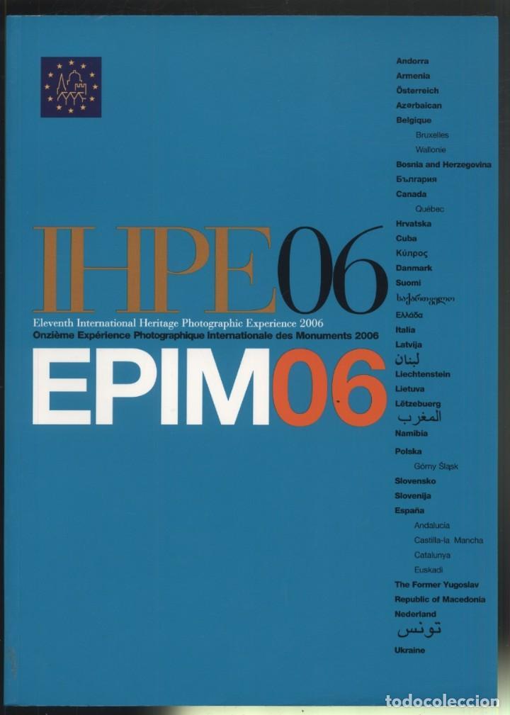 IHPE06 - EPIM06- ELEVENTH INTERNATIONAL HERITAGE PHOTOGRAPHIC EXPERIENCE 2006 (Libros Nuevos - Bellas Artes, ocio y coleccionismo - Diseño y Fotografía)