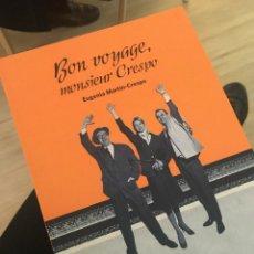 Libros: BON VOYAGE MONSIEUR CRESPO. 2018. EUGENIA MARTIN-CRESPO. Lote 152850866