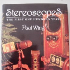 Libros: STEREOSCOPES--THE FIRST ONE HUNDRED YEARS--PAUL WING TAPA DURA-HARD COVER. Lote 154369150