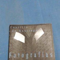 Libros: CASTILLO DE SANTIAGO FOTOGRAFIAS. Lote 156751586