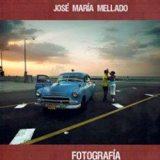 Libros: FOTOGRAFÍA DE ALTA CALIDAD: TÉCNICA Y MÉTODO, JOSE MARIA MELLADO. Lote 156802710