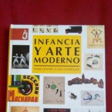 Libros: LIBRO INFANCIA Y ARTE MODERNO. IVAM CENTRE JULIO GARCIA 1998.. Lote 164575438