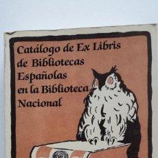 Livros: CATÁLOGO DE EX LIBRIS DE BIBLIOTECAS ESPAÑOLAS EN LA BIBLIOTECA NACIONAL , MINISTERIO DE CULTURA. Lote 167022260