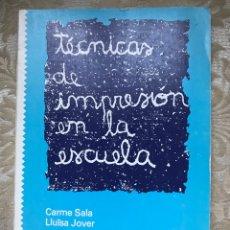 Libros: TÉCNICAS DE IMPRESIÓN EN LA ESCUELA. Lote 171263232