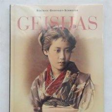 Libros: GEISHAS – BÉRÉNICE GEOFFROY-SCHNEITER. Lote 172227500