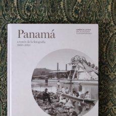 Libros: PANAMÁ A TRAVÉS DE LA FOTOGRAFÍA (1860-2013), TAURUS, MAPFRE, 2014. Lote 176260189