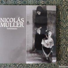 Libros: NICOLÁS MULLER, FOTÓGRAFO, BARCELONA, LUNWERG, 1994. Lote 176262864