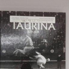 Libros: LIBRO TEMA TAUROANTOLOGIA DE LA FOTOGRAFIA TAURINA 1839-1939, DE J.M.SANCHEZ VIGIL M.DURAN BLAZQUEZ,. Lote 182126198